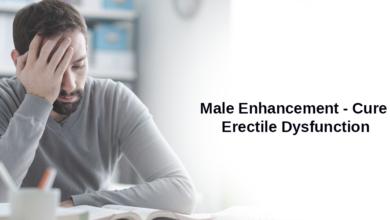 Photo of Male Enhancement – Cure Erectile Dysfunction