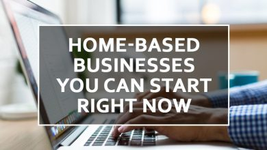 Photo of Home-Based Businesses You Can Start Right Now