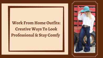 Photo of Work From Home Outfits: Creative Ways To Look Professional & Stay Comfy