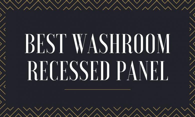 best washroom recessed panel