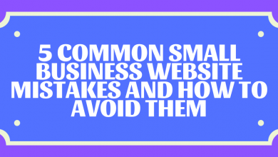 Photo of 5 Common Small Business Website Mistakes And How To Avoid Them
