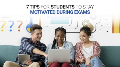 Photo of 7 Tips For Students To Stay Motivated During Exams