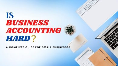 Photo of Is Business Accounting Hard? A Complete Guide For Small Businesses