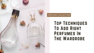 Photo of Perfume Collection: Top Techniques To Add Right Perfumes In The Wardrobe