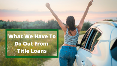 Photo of What We Have To Do Out From Title Loans