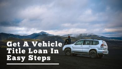 Photo of How To Get A Vehicle Title Loan In Easy Steps?