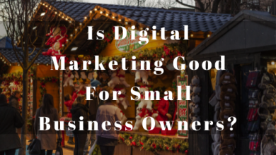 Photo of Is Digital Marketing Good For Small Business Owners?
