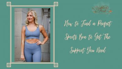 Photo of How to Find a Perfect Sports Bra to Get The Support You Need