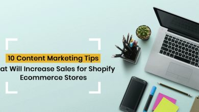Photo of 10 Content Marketing Tips That Will Increase Sales for Shopify eCommerce Stores