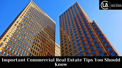 Photo of Important Commercial Real Estate Tips You Should Know